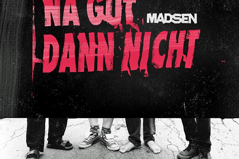 Madsen - Na gut dann nicht