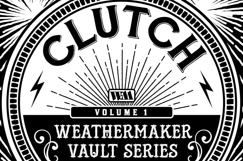Clutch - Weathermaker Vault